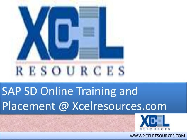 SAP SD Online Training andPlacement @ Xcelresources.comWWW.XCELRESOURCES.COM