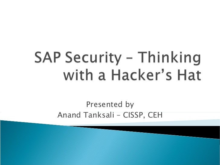 Presented by Anand Tanksali – CISSP, CEH
