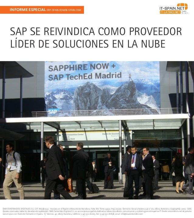 INFORME ESPECIAL ERP-SPAIN.COM/BI-SPAIN.COM        SAP SE REIVINDICA COMO PROVEEDOR        LÍDER DE SOLUCIONES EN LA NUBED...