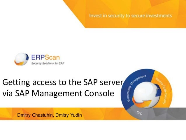 1 Getting access to the SAP server via SAP Management Console Dmitry Chastuhin, Dmitry Yudin
