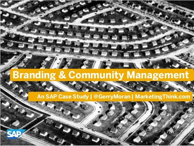 Branding & Community ManagementAn SAP Case Study | @GerryMoran | MarketingThink.com