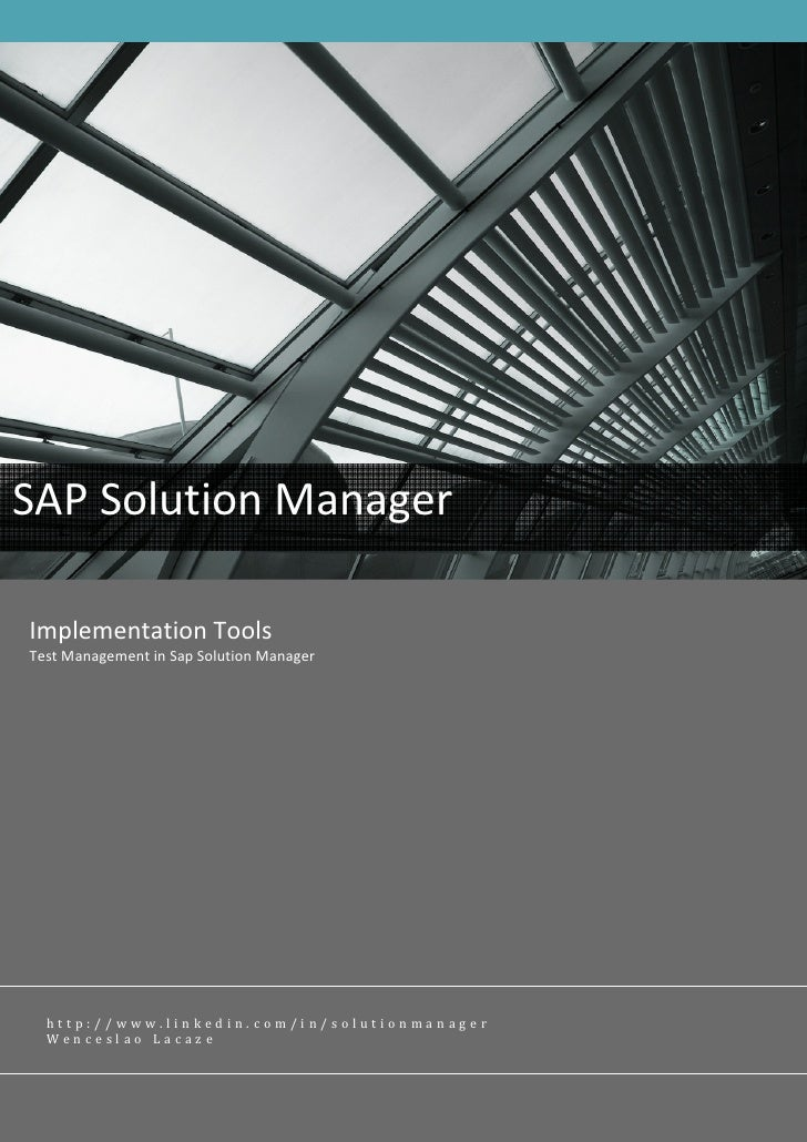 SAP Solution Manager  Implementation Tools Test Management in Sap Solution Manager       http://www.linkedin.com/in/soluti...
