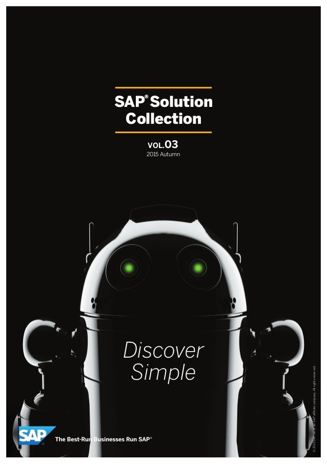 ©2015SAPSEoranSAPaffiliatecompany.Allrightsreserved. Discover Simple SAP®Solution Collection VOL.03 2015 Autumn