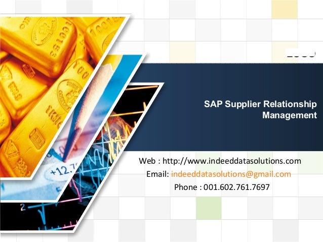 LOGO LOGO SAP Supplier Relationship Management Web : http://www.indeeddatasolutions.com Email: indeeddatasolutions@gmail.c...