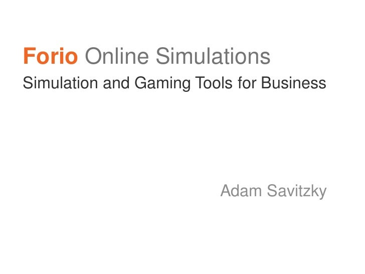 Forio Online SimulationsSimulation and Gaming Tools for Business                         Adam Savitzky
