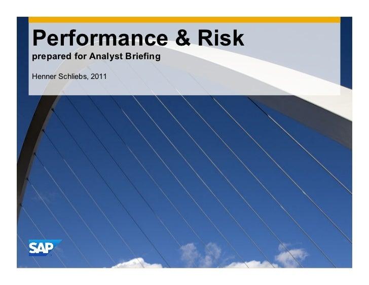 Performance & Riskprepared for Analyst BriefingHenner Schliebs, 2011