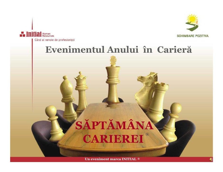 Evenimentul Anului în Carieră          SĂPTĂMÂNA                                         ®       CARIEREI        Un evenim...