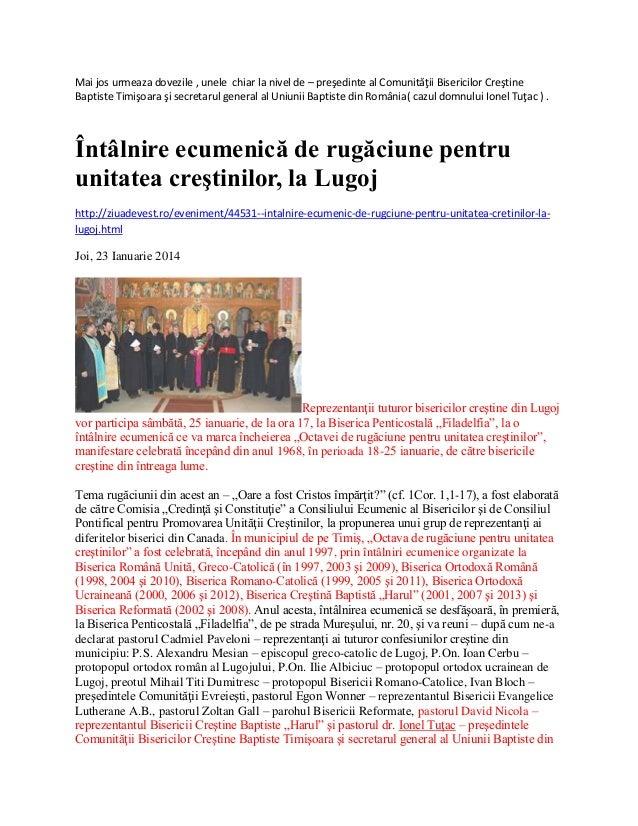 Mai jos urmeaza dovezile , unele chiar la nivel de – preşedinte al Comunităţii Bisericilor Creştine Baptiste Timişoara şi ...