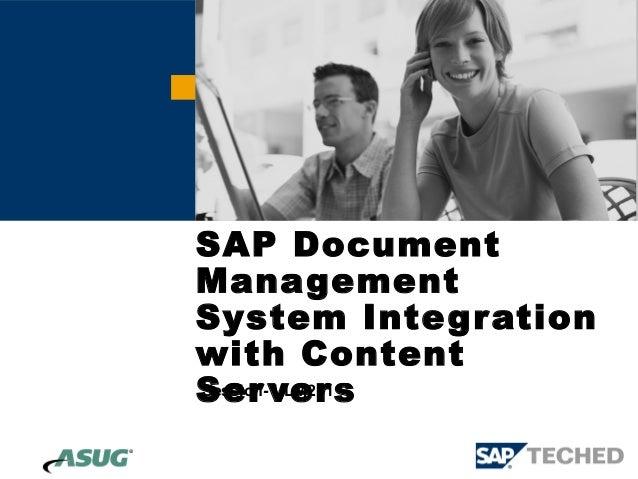SAP DocumentManagementSystem Inte g rationwith ContentSer ver sSession- ULM211