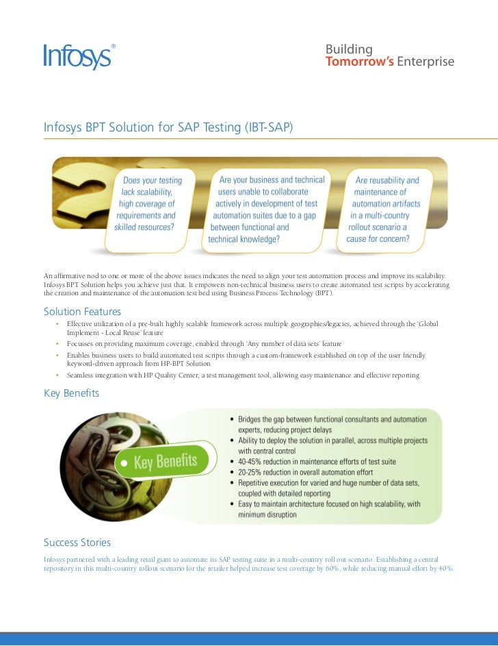 Infosys BPT Solution for SAP Testing (IBT-SAP)An affirmative nod to one or more of the above issues indicates the need to ...