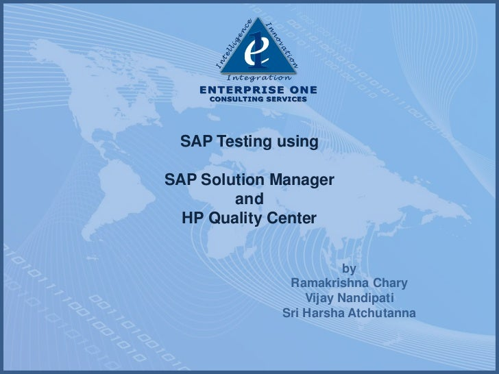 SAP Testing using  SAP Solution Manager         and   HP Quality Center                           by               Ramakri...