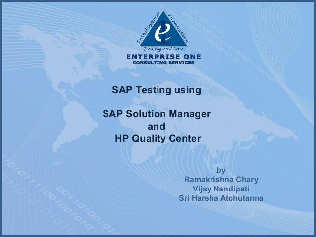 SAP Testing using SAP Solution Manager and HP Quality Center by Ramakrishna Chary Vijay Nandipati Sri Harsha Atchutanna