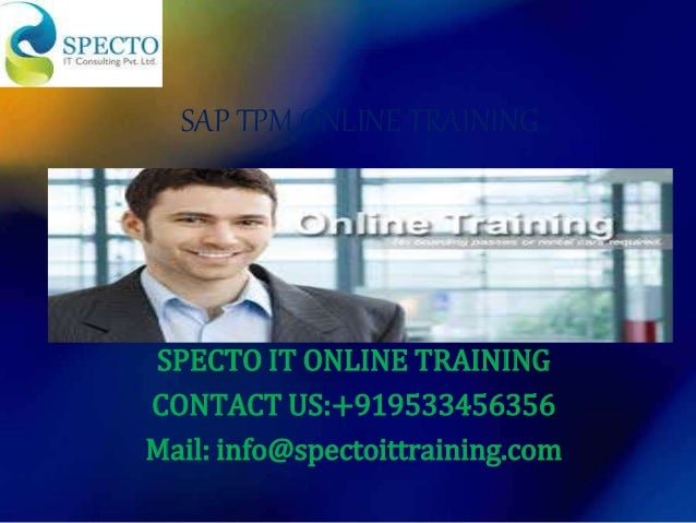 SAP TPM ONLINE TRAINING SPECTO IT ONLINE TRAINING CONTACT US:+919533456356 Mail: info@spectoittraining.com