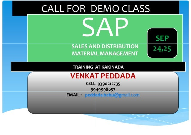 CALL FOR DEMO CLASS  SAP SALES AND DISTRIBUTION MATERIAL MANAGEMENT S  TRAINING AT KAKINADA  VENKAT PEDDADA CELL 939021273...