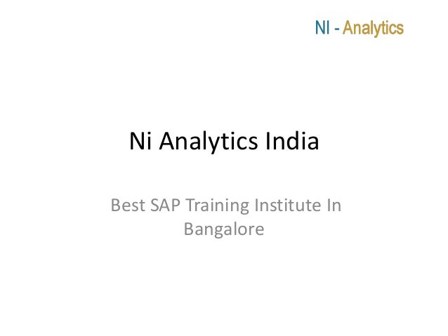 Ni Analytics IndiaBest SAP Training Institute In         Bangalore