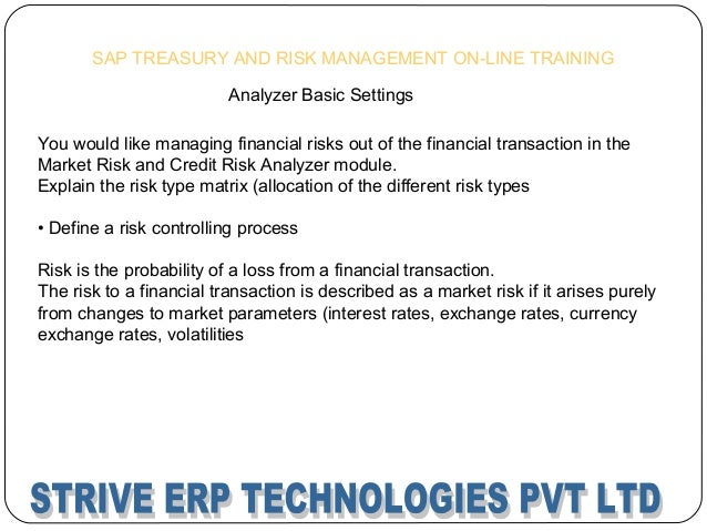 sap treasury and risk management training configuration materials and rh slideshare net SAP Treasury Module Overview Order to Cash Process SAP
