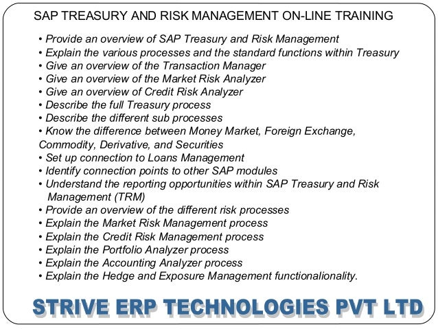 sap treasury and risk management Mindmajix sap treasury and risk management training makes you an expert in using various feature like analyzing and optimizing business processes, gen.