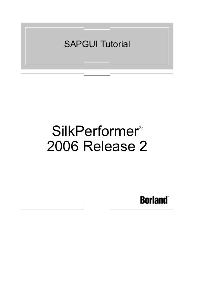 SAPGUI Tutorial SilkPerformer      ®2006 Release 2