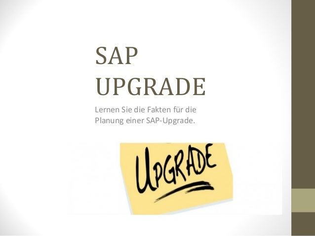 SAP UPGRADE Lernen Sie die Fakten für die Planung einer SAP-Upgrade.