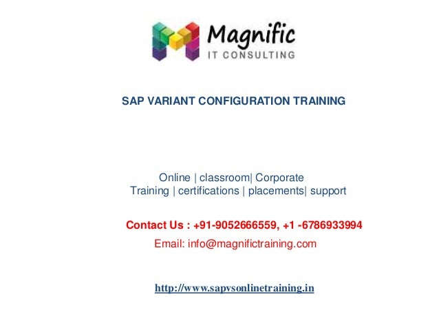 SAP VARIANT CONFIGURATION TRAINING  Online | classroom| Corporate Training | certifications | placements| support Contact ...