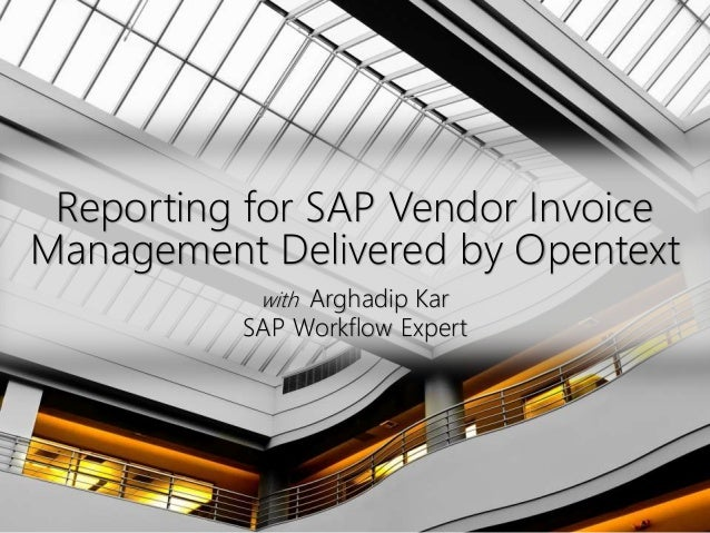 Click to edit Master title style Reporting for SAP Vendor Invoice Management Delivered by Opentext with Arghadip Kar SAP W...
