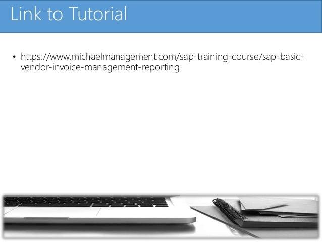 Click to edit Master title styleLink to Tutorial • https://www.michaelmanagement.com/sap-training-course/sap-basic- vendor...