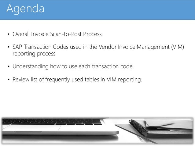 Click to edit Master title styleAgenda • Overall Invoice Scan-to-Post Process. • SAP Transaction Codes used in the Vendor ...