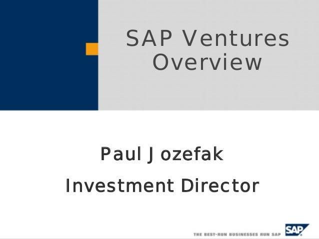 SAP Ventures Overview Paul Jozefak Investment Director