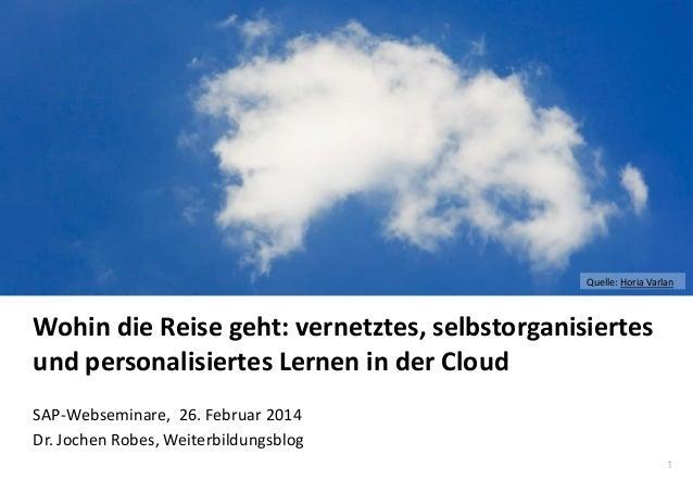 1 www.hq.de Wohin die Reise geht: vernetztes, selbstorganisiertes und personalisiertes Lernen in der Cloud SAP-Webseminare...