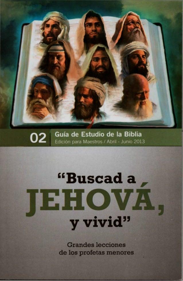 """Guía de Estudio de la                                      """"BUSCAD A JEHOVÁ, Y VIVID""""         Biblia                      ..."""