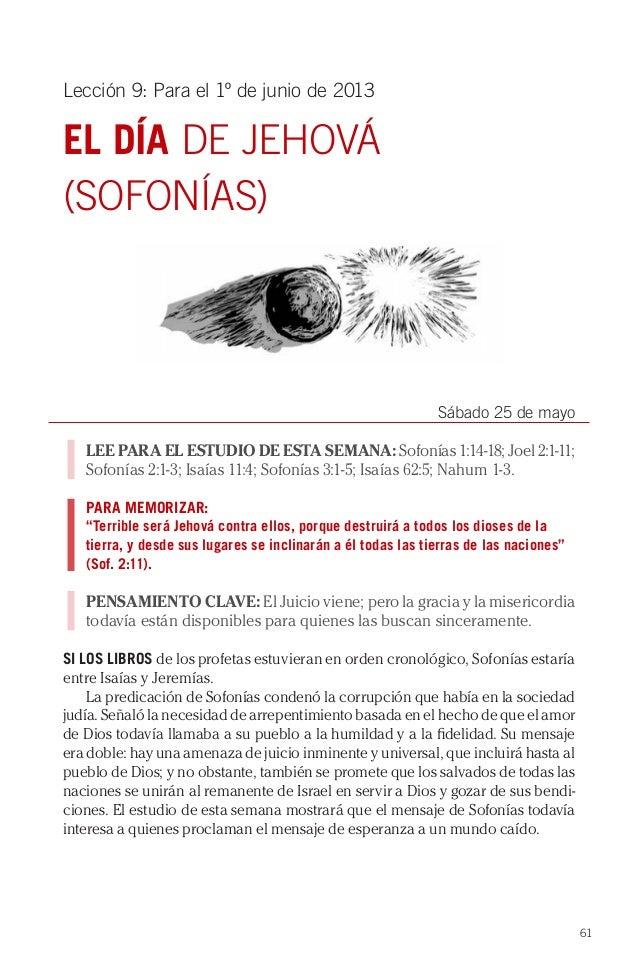 Lección 9: Para el 1º de junio de 2013EL DÍA DE JEHOVÁ(SOFONÍAS)                                                          ...