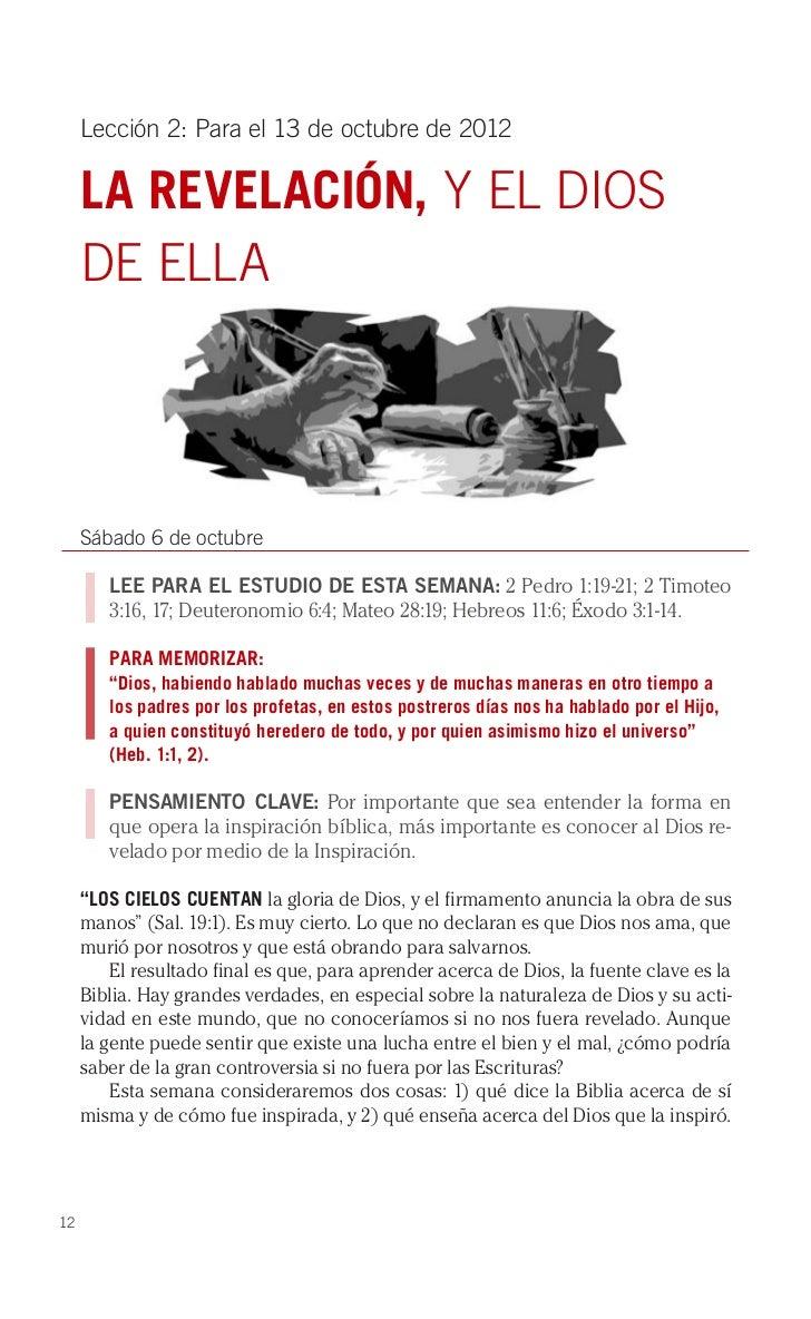 Lección 2: Para el 13 de octubre de 2012     LA REVELACIÓN, Y EL DIOS     DE ELLA     Sábado 6 de octubre        LEE PARA ...