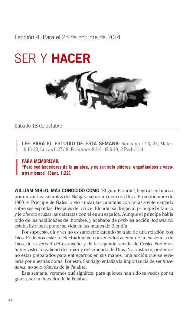 26  Lección 4: Para el 25 de octubre de 2014  SER Y HACER  Sábado 18 de octubre  LEE PARA EL ESTUDIO DE ESTA SEMANA: Santi...