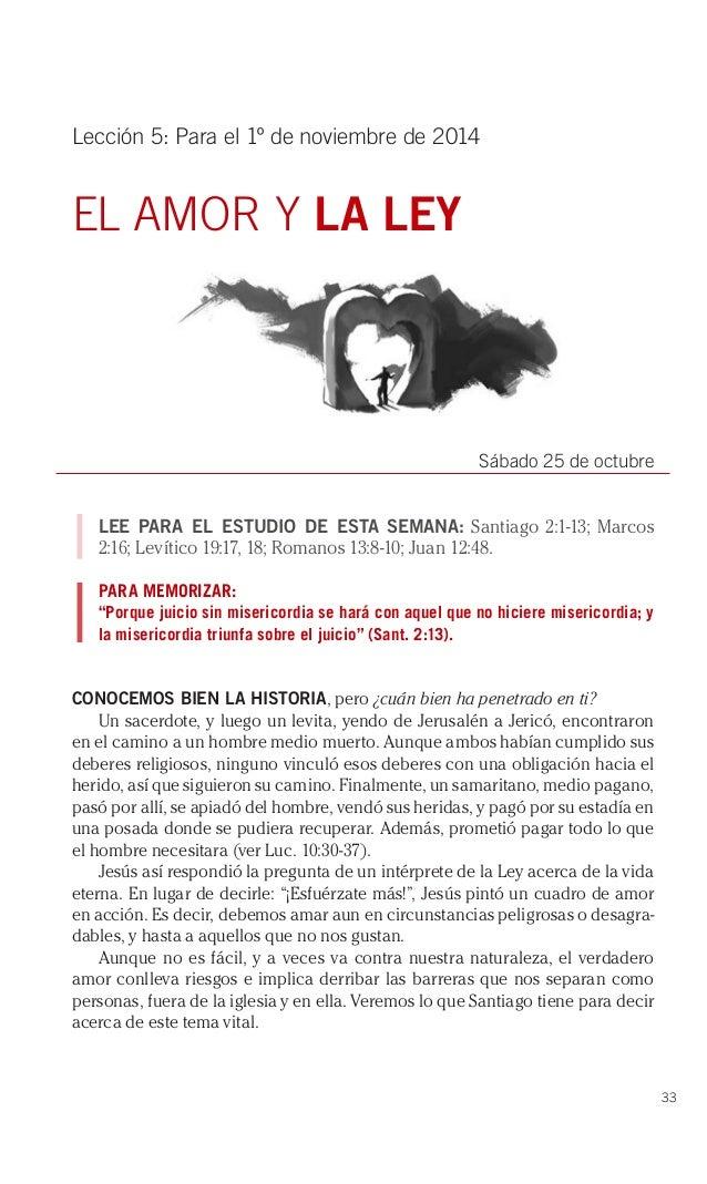 33  Lección 5: Para el 1º de noviembre de 2014  EL AMOR Y LA LEY  Sábado 25 de octubre  LEE PARA EL ESTUDIO DE ESTA SEMANA...