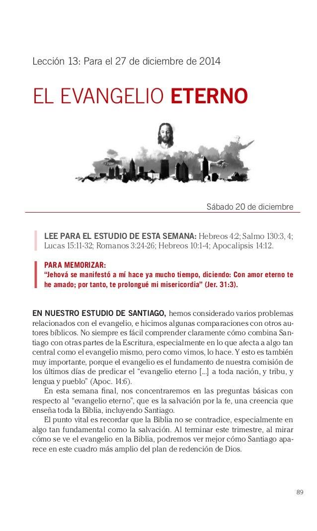 89  Lección 13: Para el 27 de diciembre de 2014  EL EVANGELIO ETERNO  Sábado 20 de diciembre  LEE PARA EL ESTUDIO DE ESTA ...