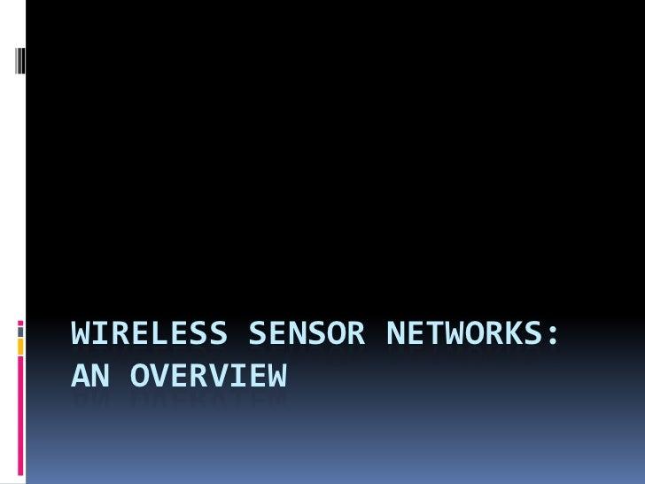 WIRELESS SENSOR NETWORKS:AN OVERVIEW