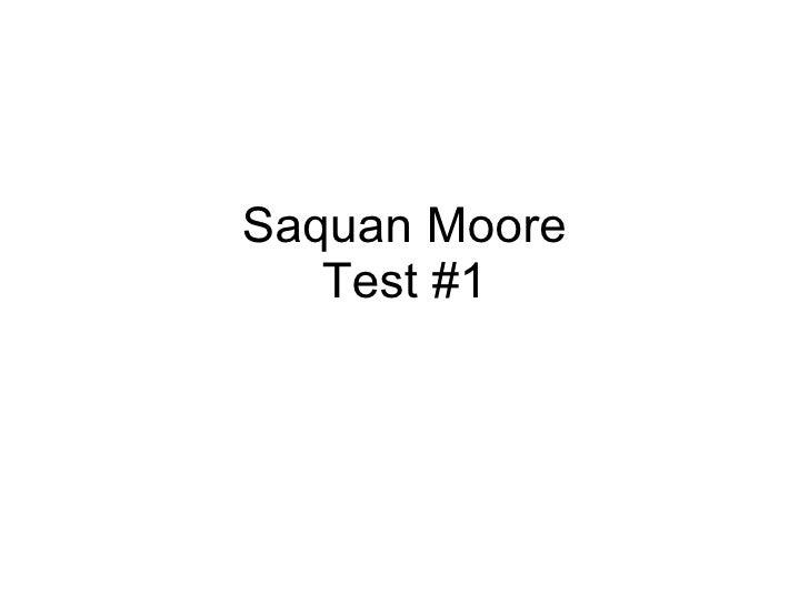 Saquan Moore Test #1