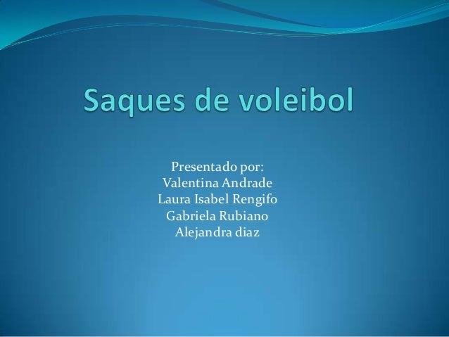 Presentado por: Valentina AndradeLaura Isabel Rengifo Gabriela Rubiano   Alejandra diaz