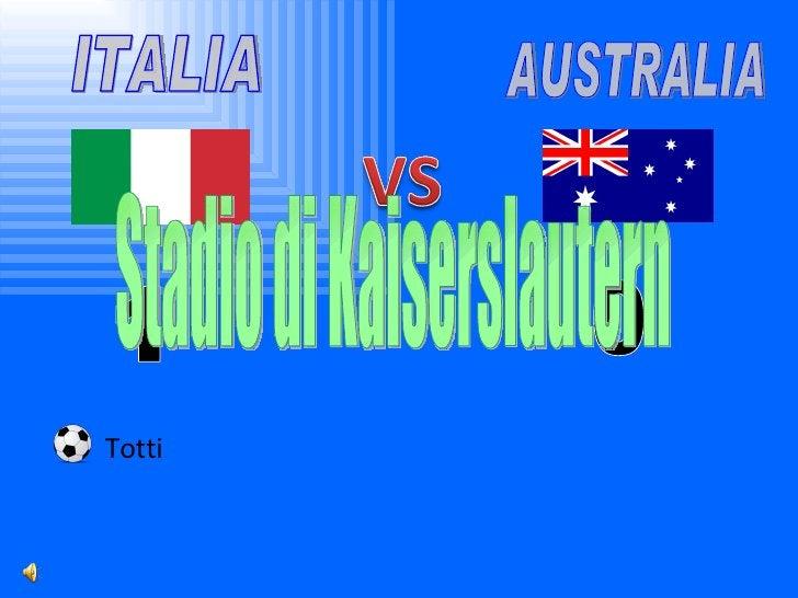 ITALIA AUSTRALIA 1 0 Totti Stadio di Kaiserslautern