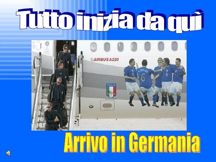 Tutto inizia da quì Arrivo in Germania