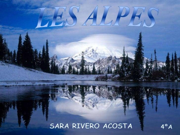 LES ALPES<br />SARA RIVERO ACOSTA<br />4ºA<br />
