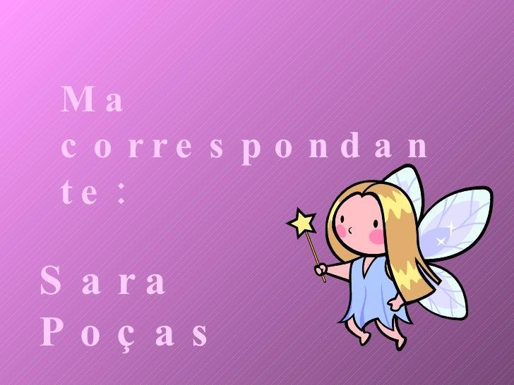 Ma correspondante: Sara Poças