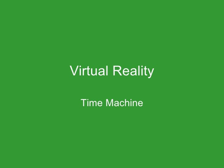 Virtual Reality Time Machine
