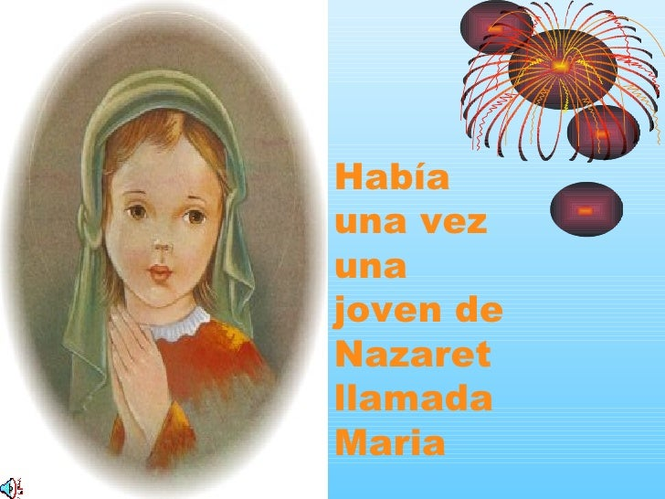 Había una vez una joven de Nazaret llamada Maria