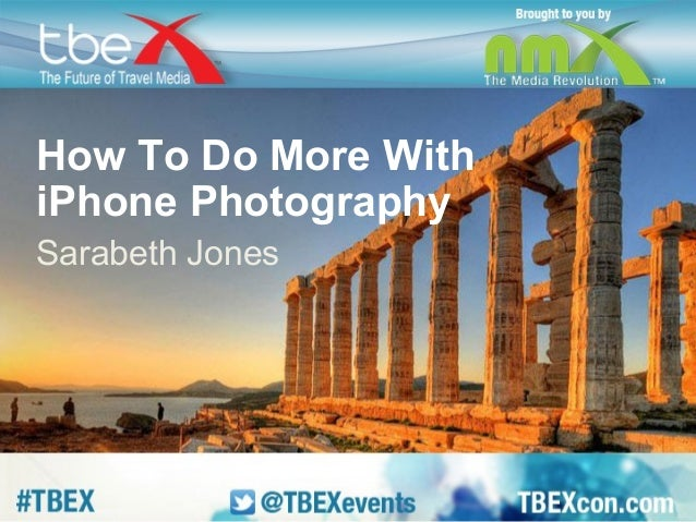 How To Do More With  iPhone Photography  Sarabeth Jones