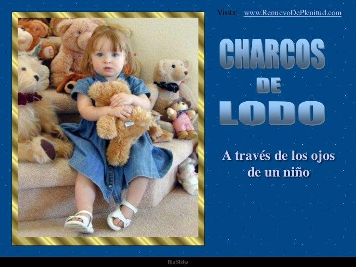 Visita: www.RenuevoDePlenitud.com              A través de los ojos                  de un niñoRia Slides