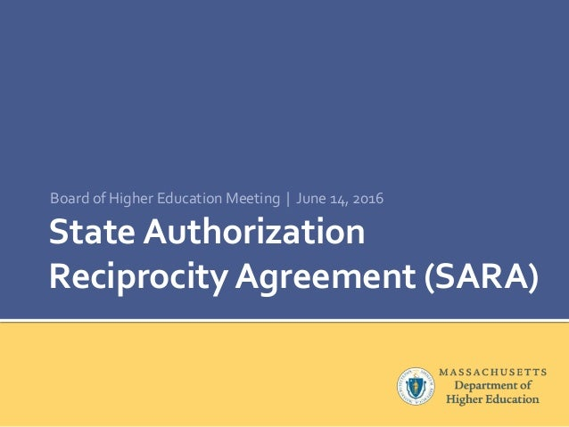 State authorization reciprocity agreement sara briefing state authorization reciprocity agreement sara board of higher education meeting june 14 platinumwayz