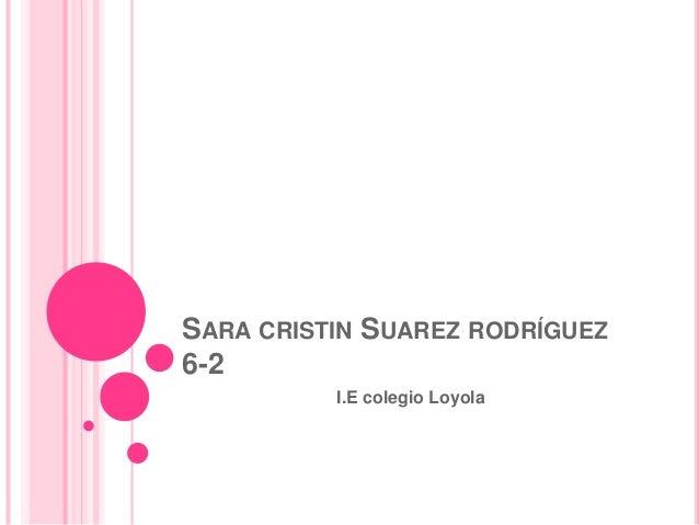 SARA CRISTIN SUAREZ RODRÍGUEZ  6-2  I.E colegio Loyola