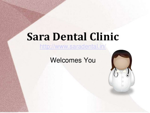 Sara Dental Clinic http://www.saradental.in/  Welcomes You