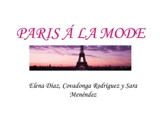 PARIS Á LA MODE Elena Díaz, Covadonga Rodríguez y Sara Menéndez